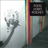 Pond (Australia): Hobo Rocket [Digipak]