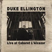 Duke Ellington: Live at Cabaret l'Alcazar