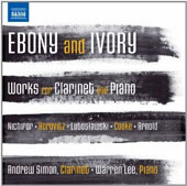 Ebony and Ivory: works by Nichifor, Horovitz, Lutoslawski, Cooke Arnold / Andrew Simon, clarinet; Warren Lee, piano