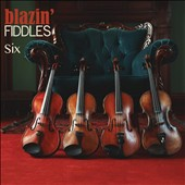 Blazin' Fiddles: Six *