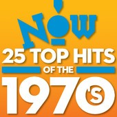 Various Artists: NOW: 25 Top Hits of the 1970's