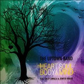 The Uptown Band: Heart, Soul, Body, & Mind