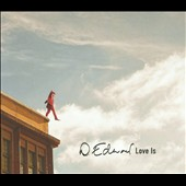 D. Edward: Love Is [Digipak]