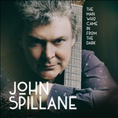 John Spillane: The  Man Who Came in from the Dark