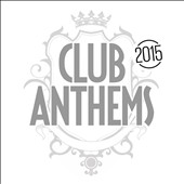 Various Artists: Club Anthems 2015