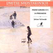 Shostakovich: Piano Sonata no 2, 24 Preludes / Johan Schmidt