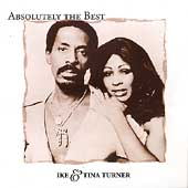 Ike & Tina Turner: Absolutely the Best