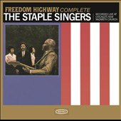 The Staple Singers: Freedom Highway Complete: Recorded Live at Chicago's New Nazareth Church