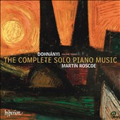 Erno Dohnányi: The Complete Solo Piano Music, Vol. 3 / Martin Roscoe, piano