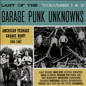 Various Artists: Last of the Garage Punk Unknowns, Vols. 1-2