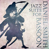 Daniel Smith (Bassoon): Jazz Suite for Bassoon