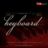 From the Keyboard: Wind Band Transcriptions of Keyboard Music by Bach, Rachmaninov, Debussy et al. / U.S. Marine Band; Colburn