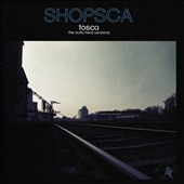 Tosca (Electronic): Shopsca: The Outta Here Versions