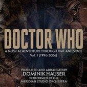 Doctor Who: Musical Adventure Through Space and Time, Vol. 1 (1996-2006) / Meridian Studio Orch., Dominik Hauser