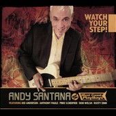 Andy Santana (Harmonica)/The West Coast Playboys: Watch Your Step [Digipak]
