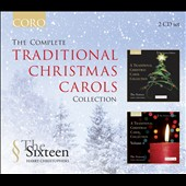 The Complete Traditional Christmas Carols Collection / The Sixteen; Harry Christophers