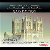 New American Choral Music series: Choral works by Gary Davison (b.1961) / Cathedra Vocal Ensemble; Christopher Betts, organ