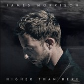 James Morrison (Rock): Higher Than Here *