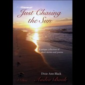 Dixie Ann Black: Just Chasing the Sun