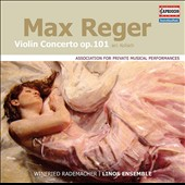 Max Reger (1873-1916): Violin Concerto in A major, Op. 101 arranged for chamber ensemble by Rudolf Kolisch / Winfried Rademacher, violin; Linos Ens.