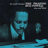 Bud Powell: The Amazing Bud Powell: The Scene Changes
