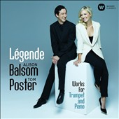 Legend: Works for Trumpet and Piano by Enescu, Hindemith, Martinu, Francaix, Bernstein & Maxwell Davies / Alison Balsom, trumpet; Tom Poster, piano