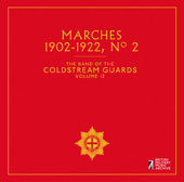 The Band of the Coldstream Guards, Vol. 12: Marches 1902-1922, No. 2