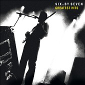 GH/Six by Seven: Six by Seven/Greatest Hits [2/17]
