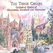 The Three Choirs / Gloucester, Hereford, Worcester Choirs