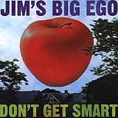 Jim's Big Ego: Don't Get Smart