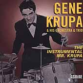 Gene Krupa: The Instrumental Mr. Krupa