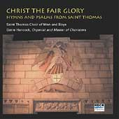 Christ the Fair Glory / Hancock, St Thomas Choir