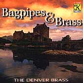 Bagpipes & Brass / Denver Brass