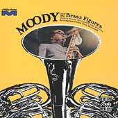 James Moody (Sax): Moody and the Brass Figures
