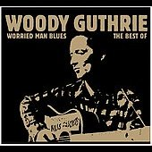 Woody Guthrie: Worried Man Blues: The Best Of [Digipak]