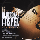 Various Artists: 16 Great Bluegrass Classics, Vol. 1