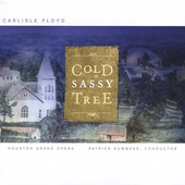 Carlisle Floyd: Cold Sassy Tree / Patrick Summers, et al