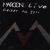 Maroon 5: Live: Friday the 13th