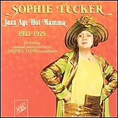 Sophie Tucker: Jazz Age Hot Mamma 1922-1929