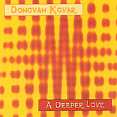 Donovan Kovar: A Deeper Love