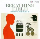 Yoshio Hachimura - Breathing Field / Aki Takahashi, piano; Masami Nakagawa, flute