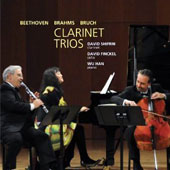 Beethoven, Bruch & Brahms: Clarinet Trios / David Shifrin, clarinet; David Finckel, cello; Wu Han, piano