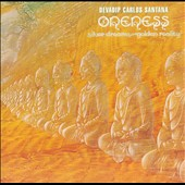 Carlos Santana: Oneness: Silver Dreams Golden Reality
