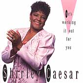 Shirley Caesar: He's Working It Out for You