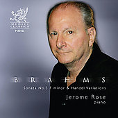 Brahms: Sonata No. 3; Handel Variations / Jerome Rose, piano