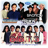Los Bukis/Bronco/Los Temerarios: B.B.T.3