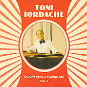 Toni Iordache: Sounds from a Bygone Age, Vol. 4