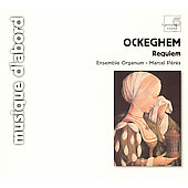 Ockeghem: Requiem / Marcel P&eacute;r&egrave;s, Ensemble Organum