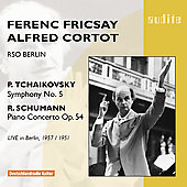 Tchaikovsky, Schumann / Ferenc Fricsay, Alfred Cortot, et al