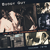 Buddy Guy: Live At The Checkerboard Lounge [Digipak]